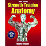 Strength Training Anatomy Book (by Frederic Delavier)