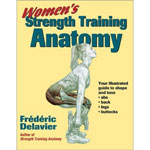 Women's Strength Training Anatomy Book (by Frederic Delavier)