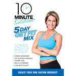 10 Minute Solution - 5 Day Get Fit Mix DVD
