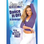 Dance Off The Inches - Dance It Off and Firm Up DVD